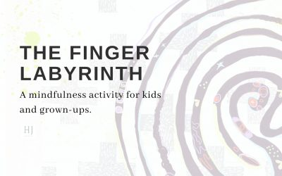 The Finger Labyrinth – A fun mindfulness activity